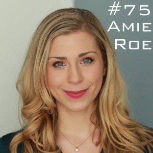 Amie Roe Podcast