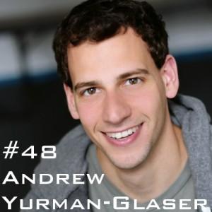 Andrew Yurman-Glaser Podcast