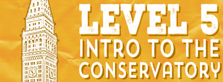 In-Person Level Five: Intro to the Conservatory
