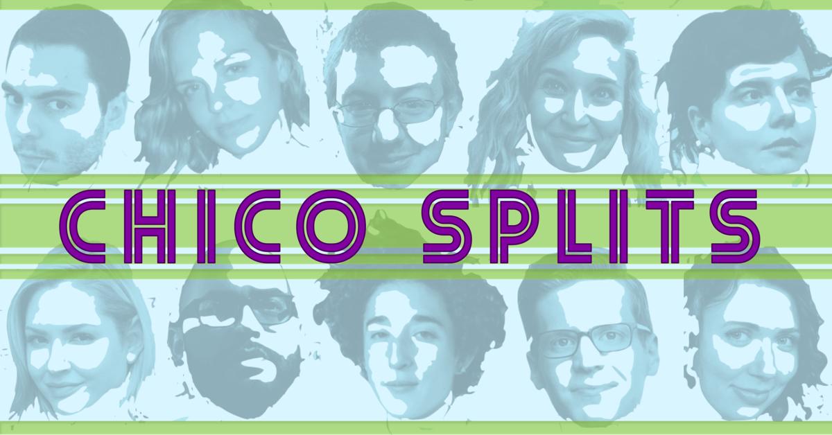 Chico Splits
