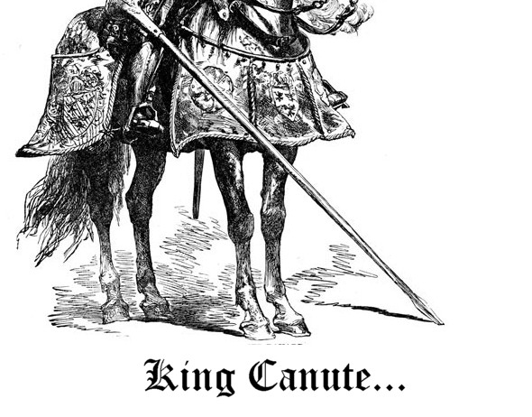 King Canute...