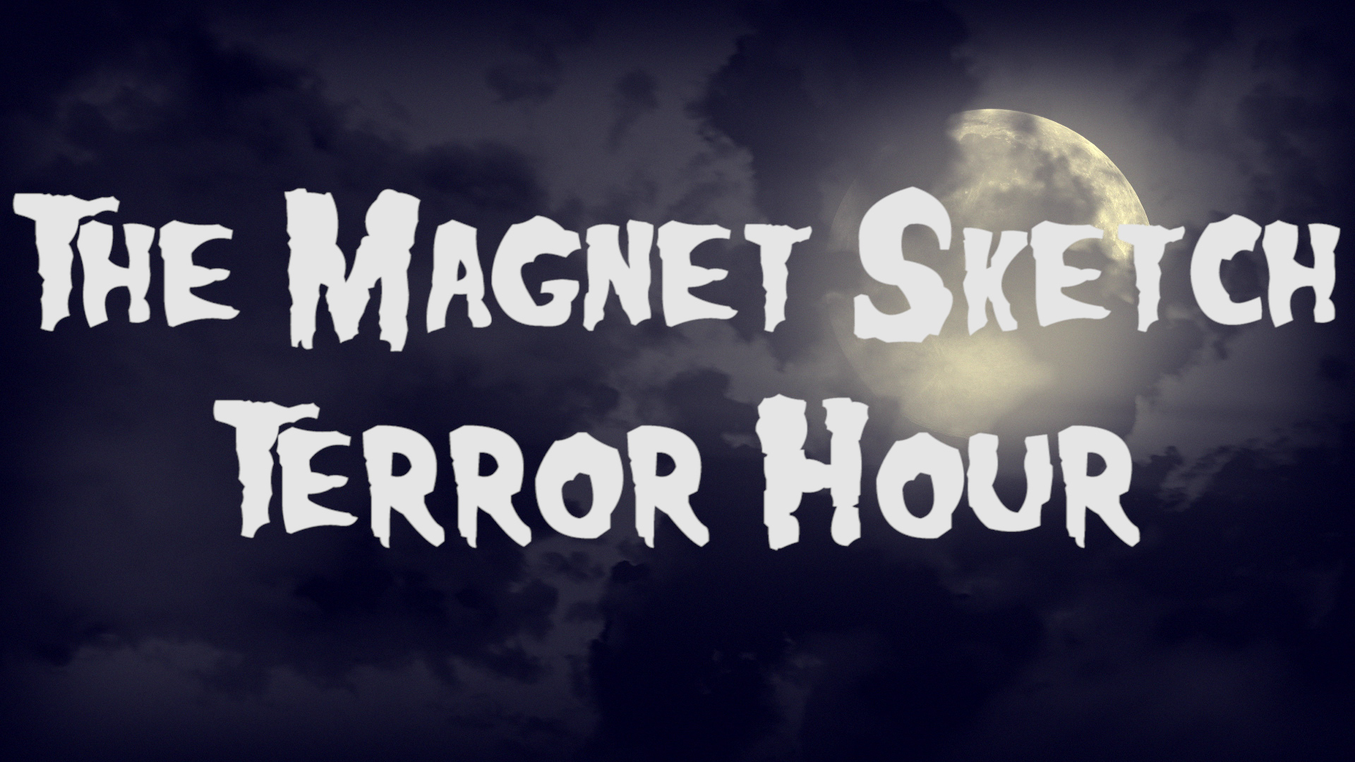 Magnet Sketch Terror Hour