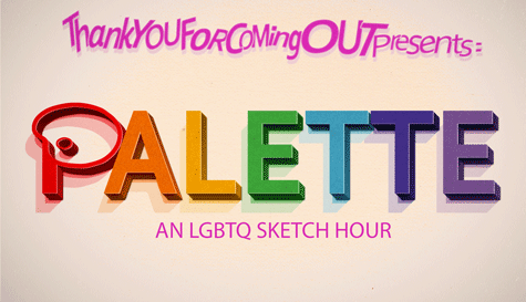 Palette: An LGBTQ Sketch Hour