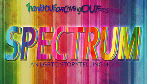 TYFCO Presents: Spectrum - An LGBTQ Storytelling Hour