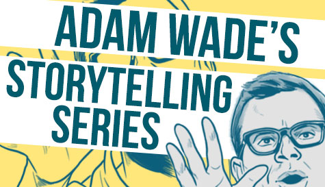 Adam Wade's Storytelling Series
