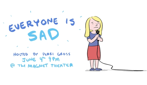 Everyone Is Sad: A stand up show