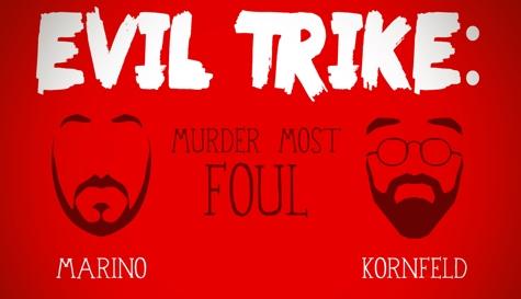 Evil Trike: Murder Most Foul