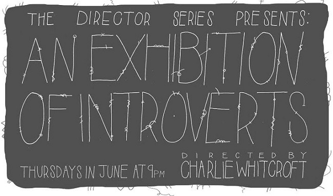 The Director Series: An Exhibition of Introverts