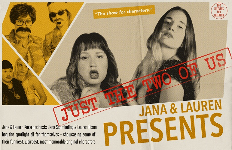 Jana & Lauren Presents JUST THE TWO OF US