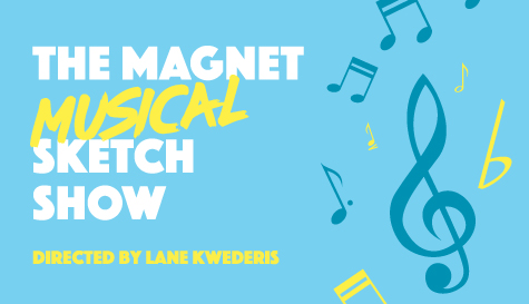 The Magnet Musical Sketch Show!