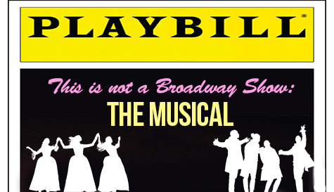 This Is Not A Broadway Show: The Musical
