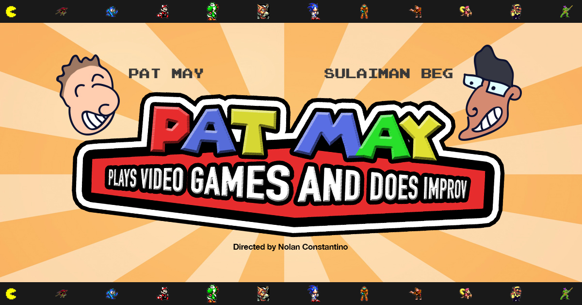 Pat May Plays Video Games And Does Improv