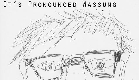 It's Pronounced Wassung