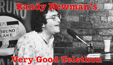 Randy Newman's Very Good Telethon