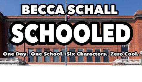 Becca Schall: SCHOOLED