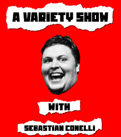 A Variety Show with Sebastian Conelli