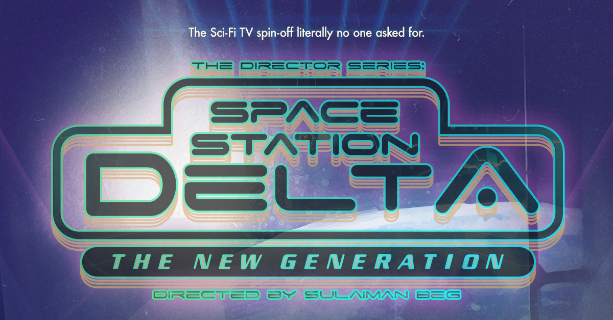 The Director Series: Space Station Delta