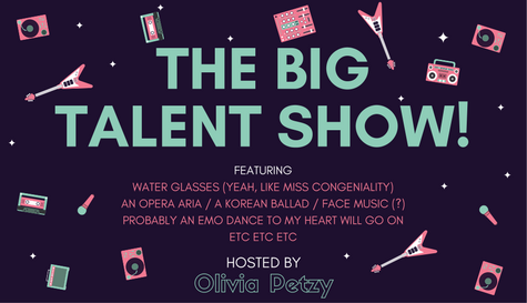 THE BIG TALENT SHOW!