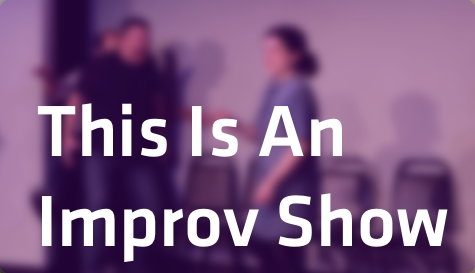 This Is An Improv Show