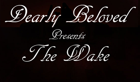 Dearly Beloved Presents: The Wake