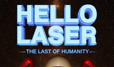 Hello Laser: The Last of Humanity