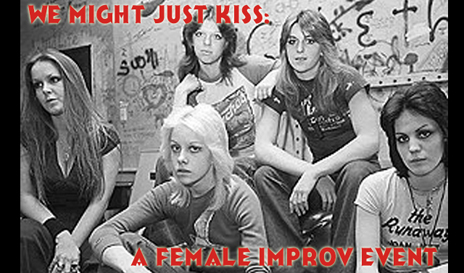 We Might Just Kiss: A Female Improv Event