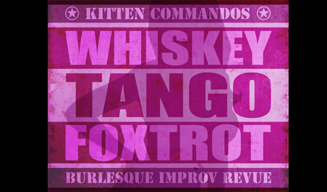 Whisky Tango Foxtrot: Burlesque Improv Revue