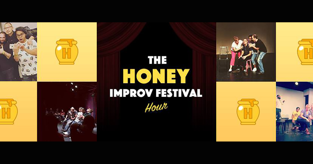 The Second Honey Improv Festival Hour