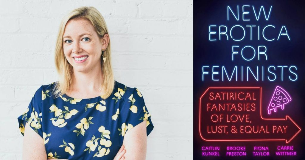 Caitlin Kunkel and New Erotica for Feminists cover