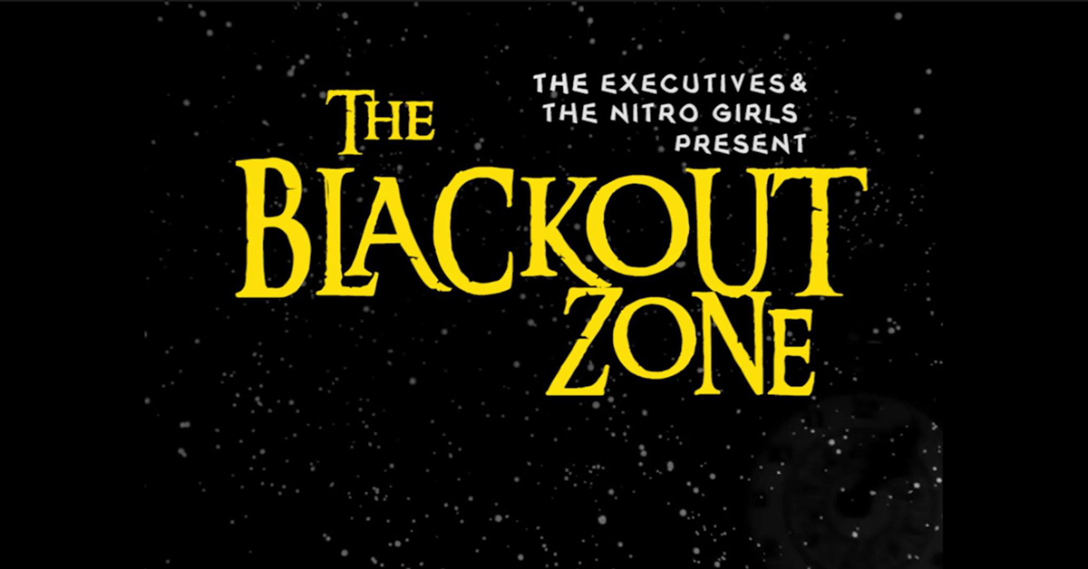 The Blackout Zone featuring The Executives and The Nitro Girls
