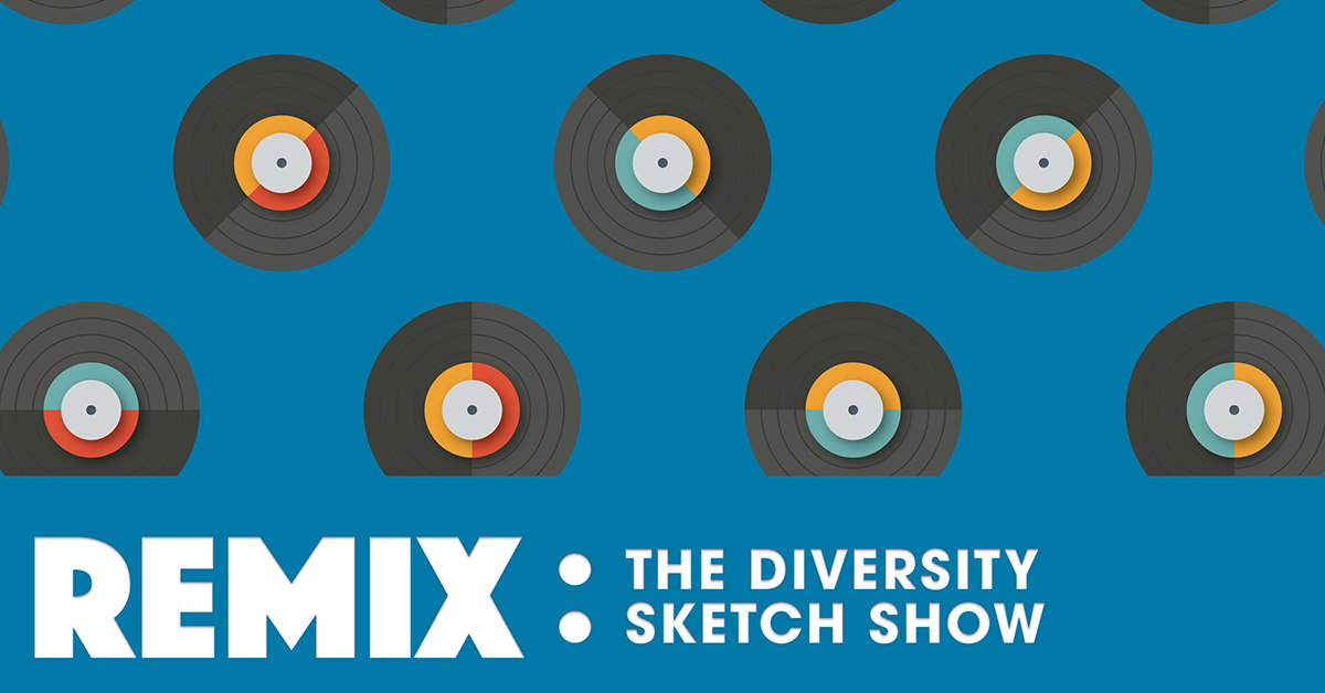 Remix: The Diversity Sketch Show