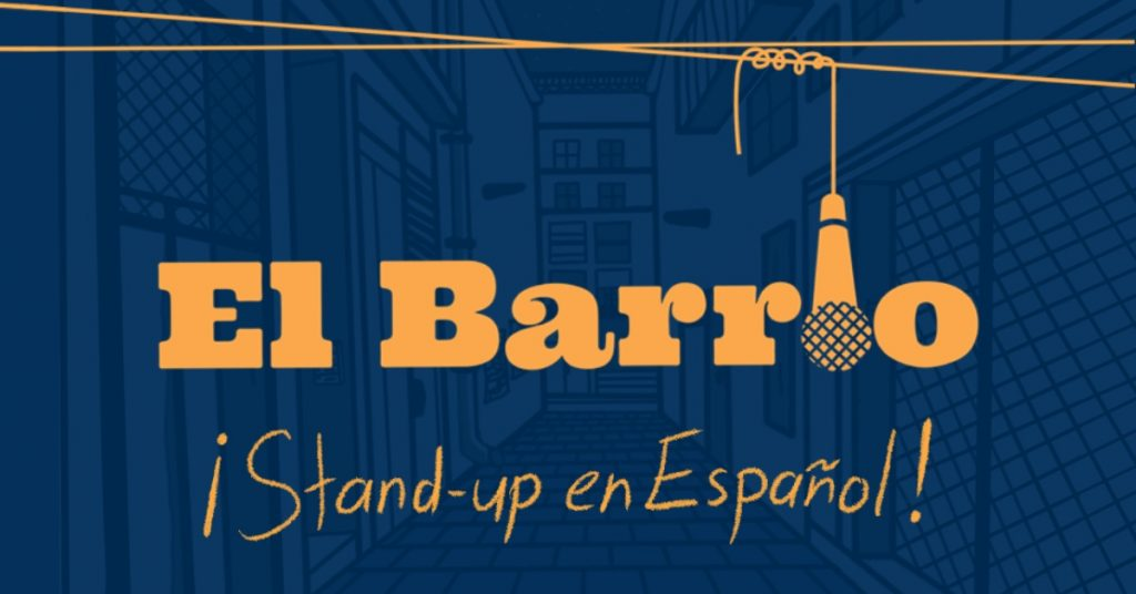 El Barrio: Stand-up en Español