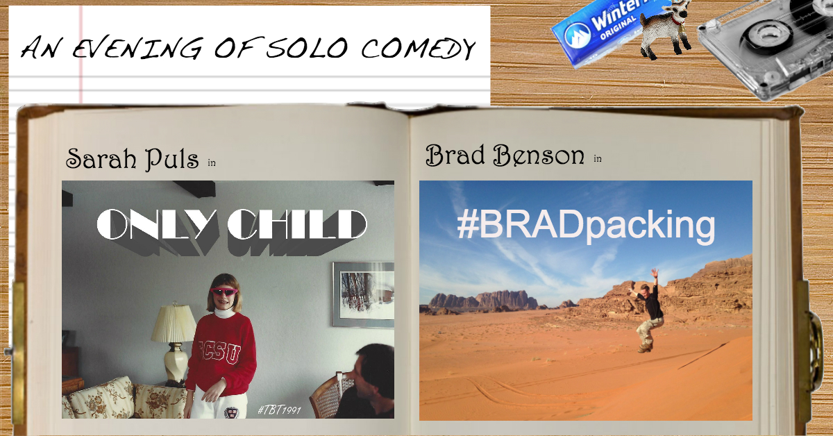 An Evening of Solo Comedy: ONLY CHILD & #BRADpacking