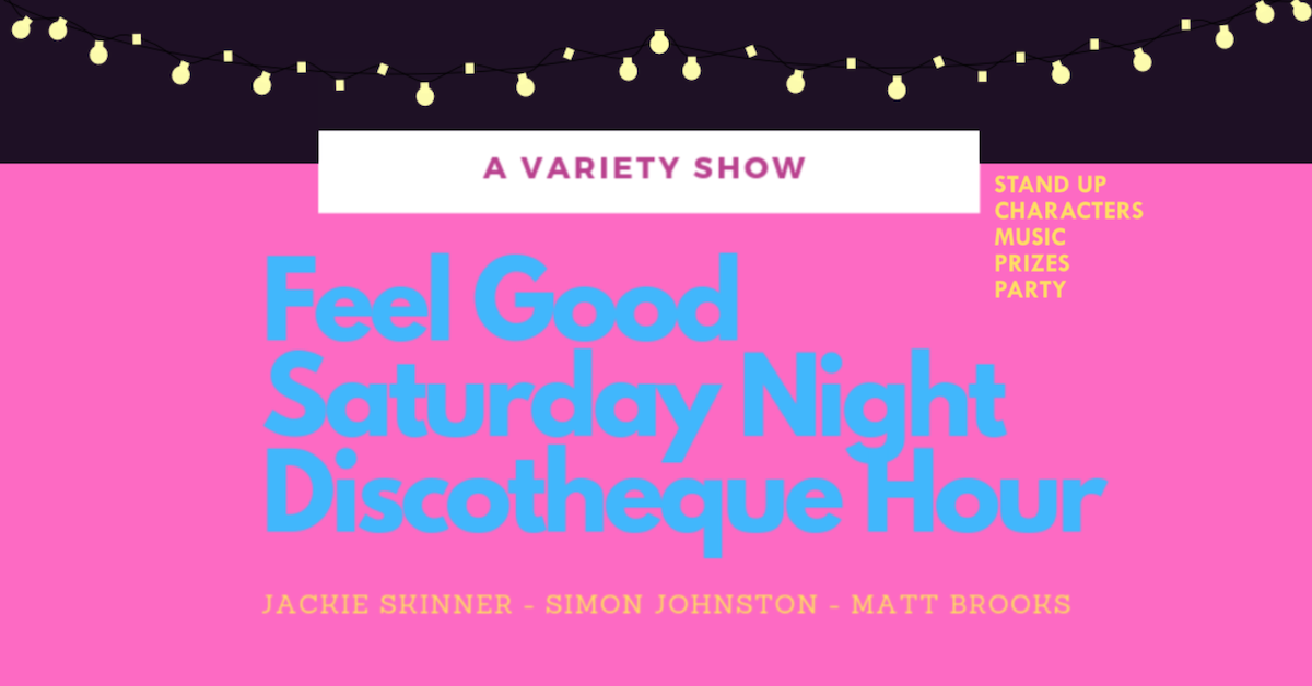 The Feel Good Saturday Night Discotheque