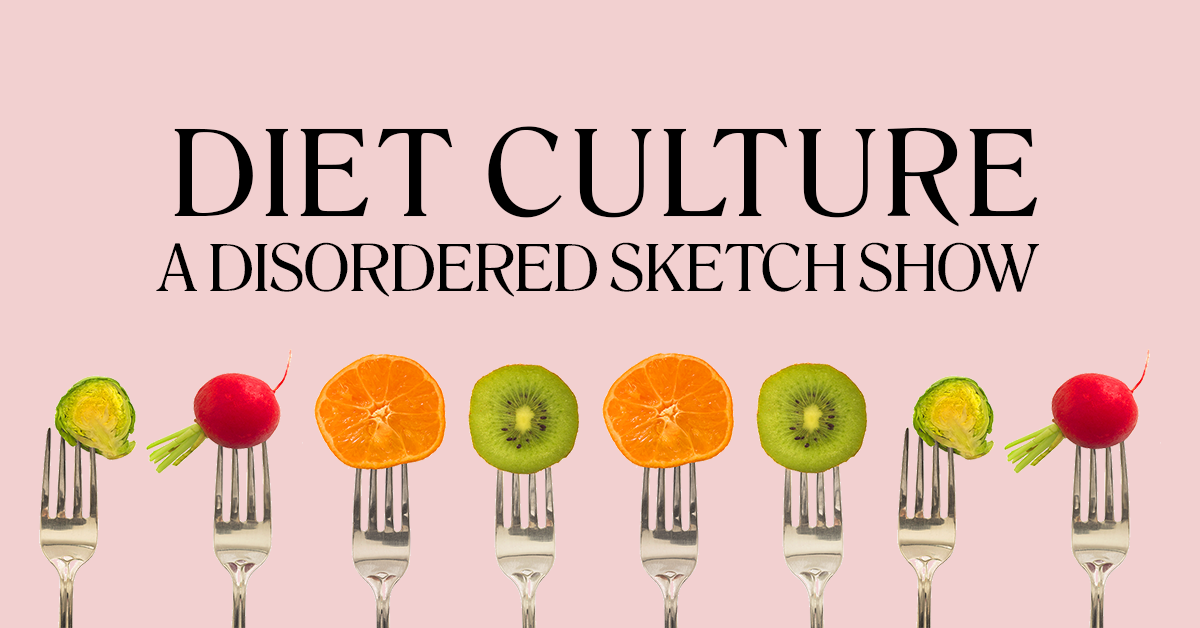 Diet Culture: A Disordered Sketch Show