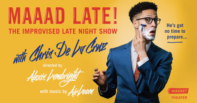 Maaaad Late: The Improvised Late Night Show with Chris De La Cruz