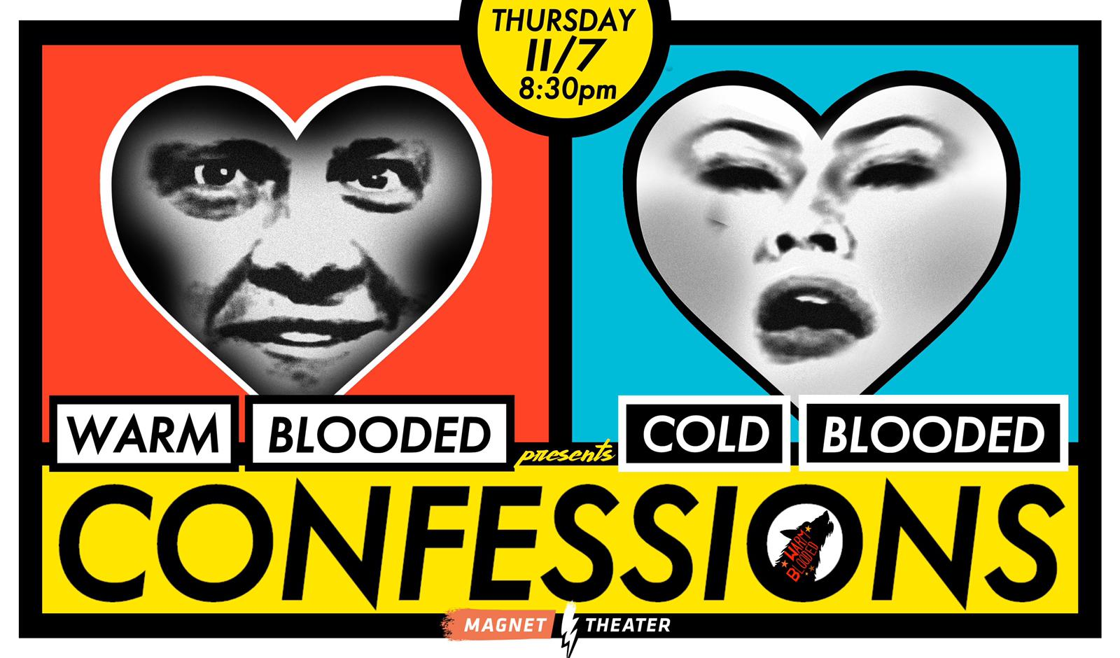 Warm Blooded Presents: Cold-Blooded Confessions