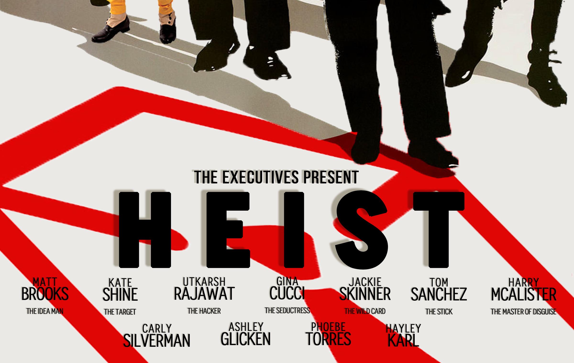 The Executives Present: HEIST!