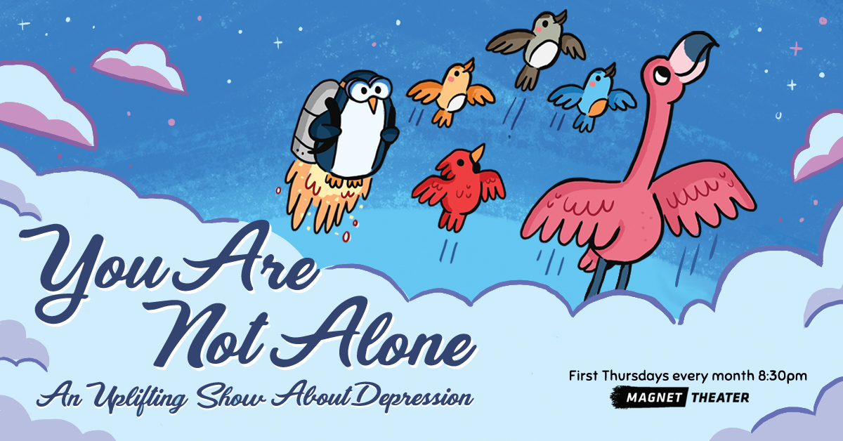 (Virutal) You Are Not Alone: An Uplifting Show About Depression